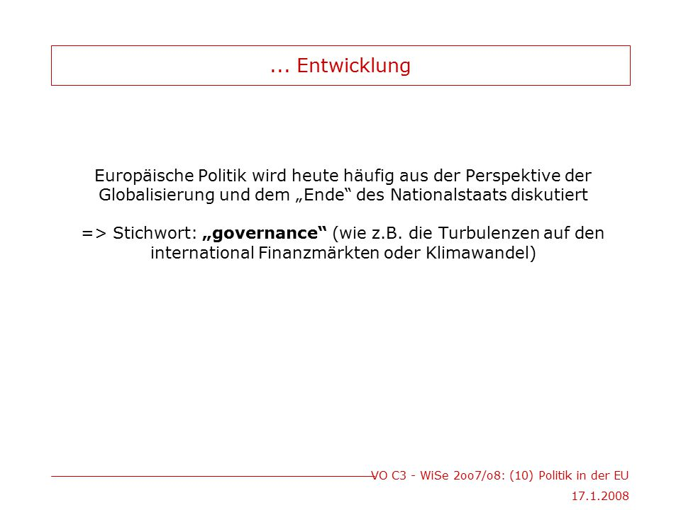 VO C3 - WiSe 2oo7/o8: (10) Politik in der EU 17.1.2008...
