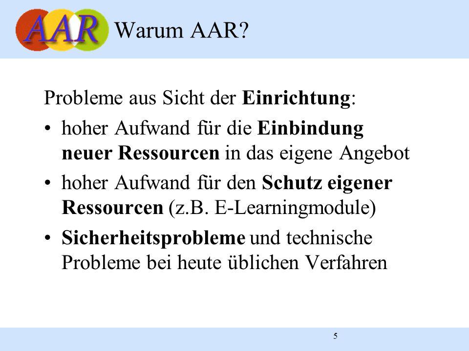 6 Probleme aus Sicht des Benutzers: mehrfache Authentifizierung für die Nutzung verschiedener Dienste erforderlich verschiedene Benutzerkennungen und Passworte für verschiedene Dienste bei vielen Ressourcen Zugriff nur innerhalb der eigenen Einrichtung (IP- Adresskontrolle) Warum AAR?