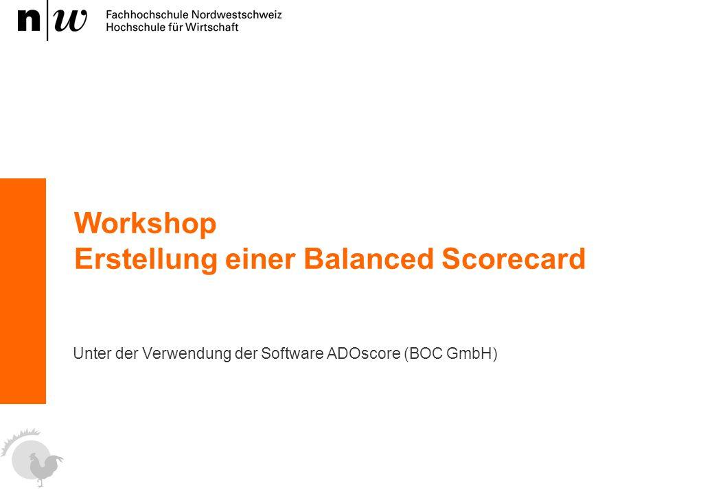 Workshop Erstellung einer Balanced Scorecard Unter der Verwendung der Software ADOscore (BOC GmbH)