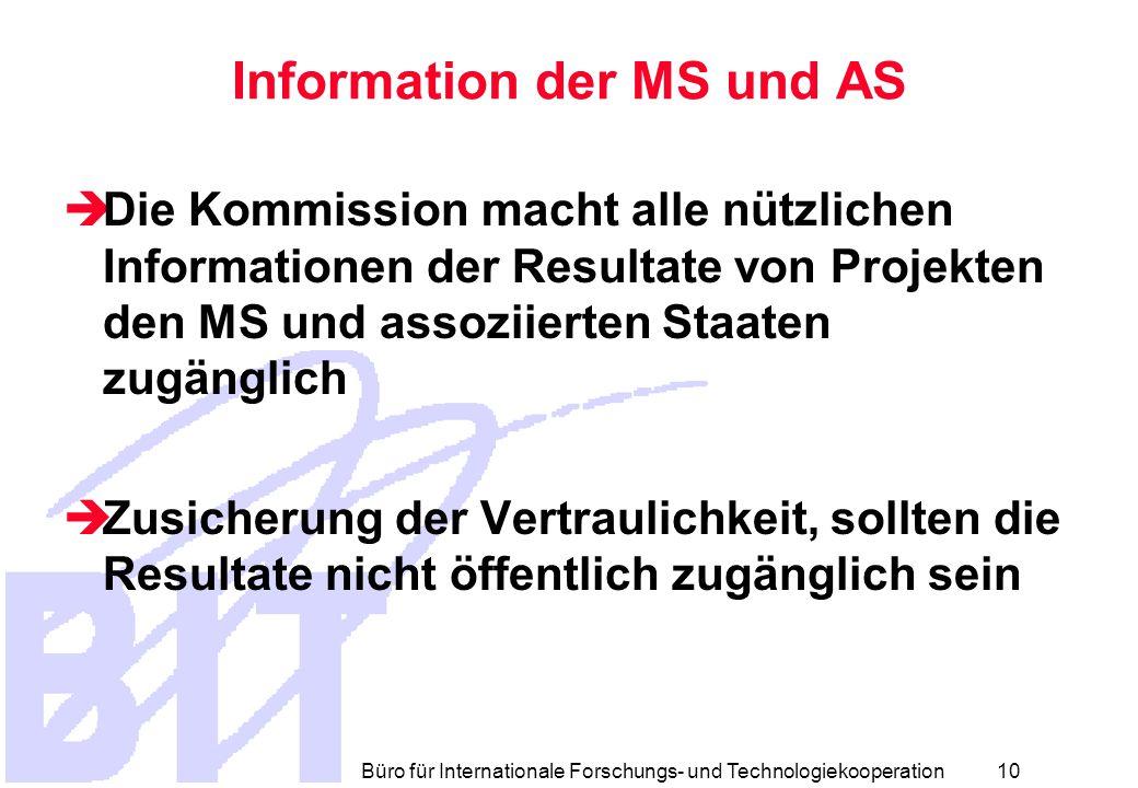 Büro für Internationale Forschungs- und Technologiekooperation 9 Änderungen im Konsortium  NoE's und IP's - Bestimmung wann interne Calls veröffentlicht werden müssen in den Projektdokumenten.