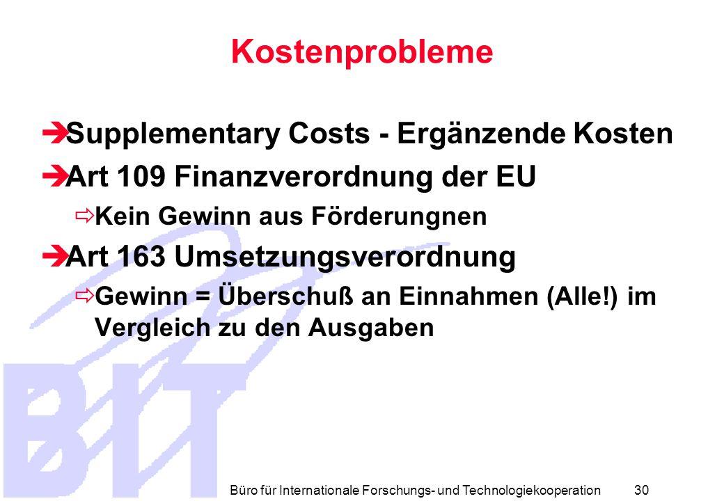 Büro für Internationale Forschungs- und Technologiekooperation 29 ANNEX II  Kostenmodelle Kostenmodelle  Förderraten Förderraten  Finanzberichte und Zertifizierungen  Zahlungsmodalitäten  Zahlungsaufschub  Rückzahlungen  Kontrollen und Audits  Kompensationen und Strafen