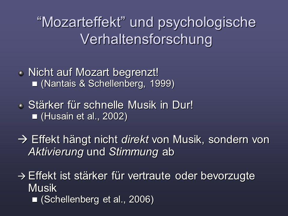 """""""Mozarteffekt"""" und psychologische Verhaltensforschung Nicht auf Mozart begrenzt! (Nantais & Schellenberg, 1999) (Nantais & Schellenberg, 1999) Stärker"""