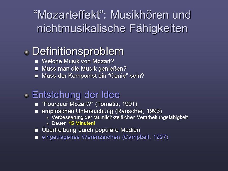 """""""Mozarteffekt"""": Musikhören und nichtmusikalische Fähigkeiten Definitionsproblem Welche Musik von Mozart? Welche Musik von Mozart? Muss man die Musik g"""