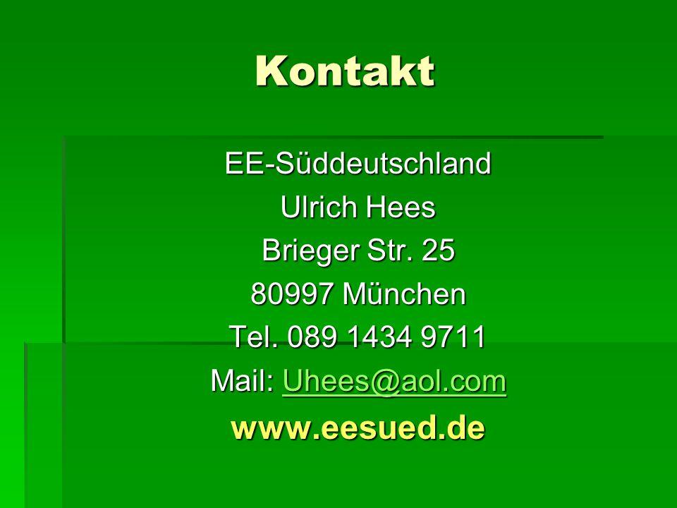 Kontakt EE-Süddeutschland Ulrich Hees Brieger Str. 25 80997 München Tel. 089 1434 9711 Mail: Uhees@aol.com Uhees@aol.com www.eesued.de