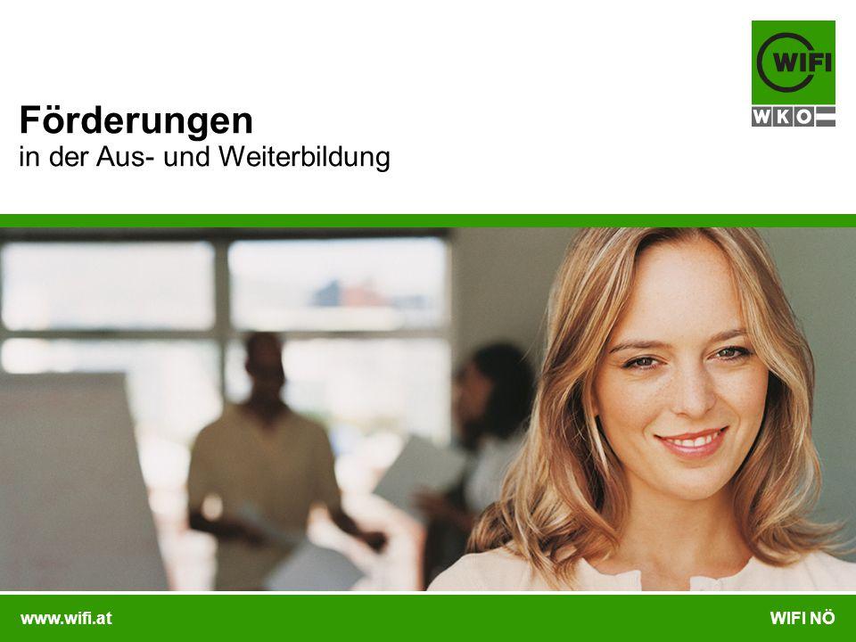 www.wifi.atWIFI NÖ Förderungen in der Aus- und Weiterbildung