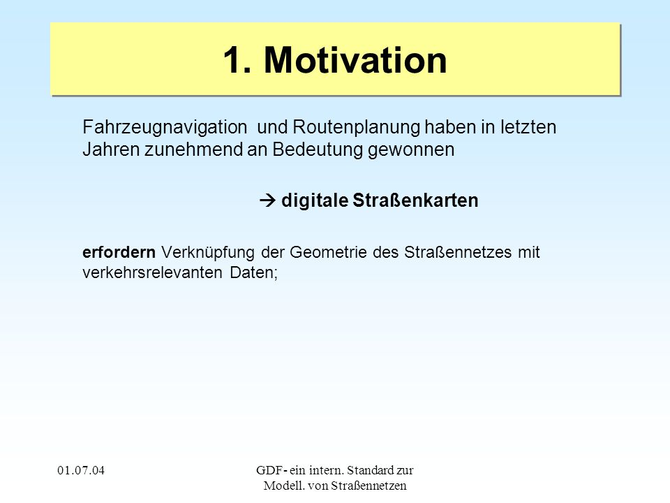 01.07.04GDF- ein intern. Standard zur Modell. von Straßennetzen Level 1 Feature Ebene Level