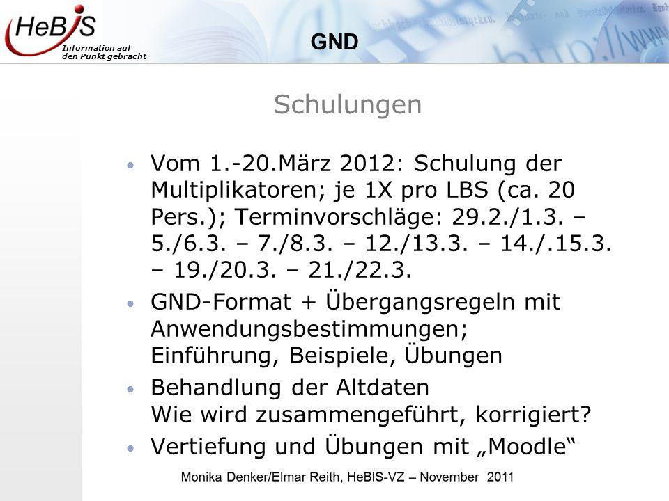 Information auf den Punkt gebracht Schulungen Vom 1.-20.März 2012: Schulung der Multiplikatoren; je 1X pro LBS (ca.