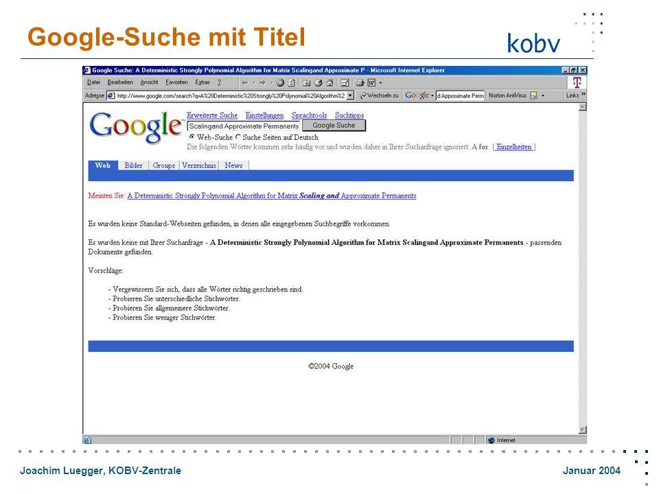 Joachim Luegger, KOBV-Zentrale Januar 2004 Google-Suche mit Titel