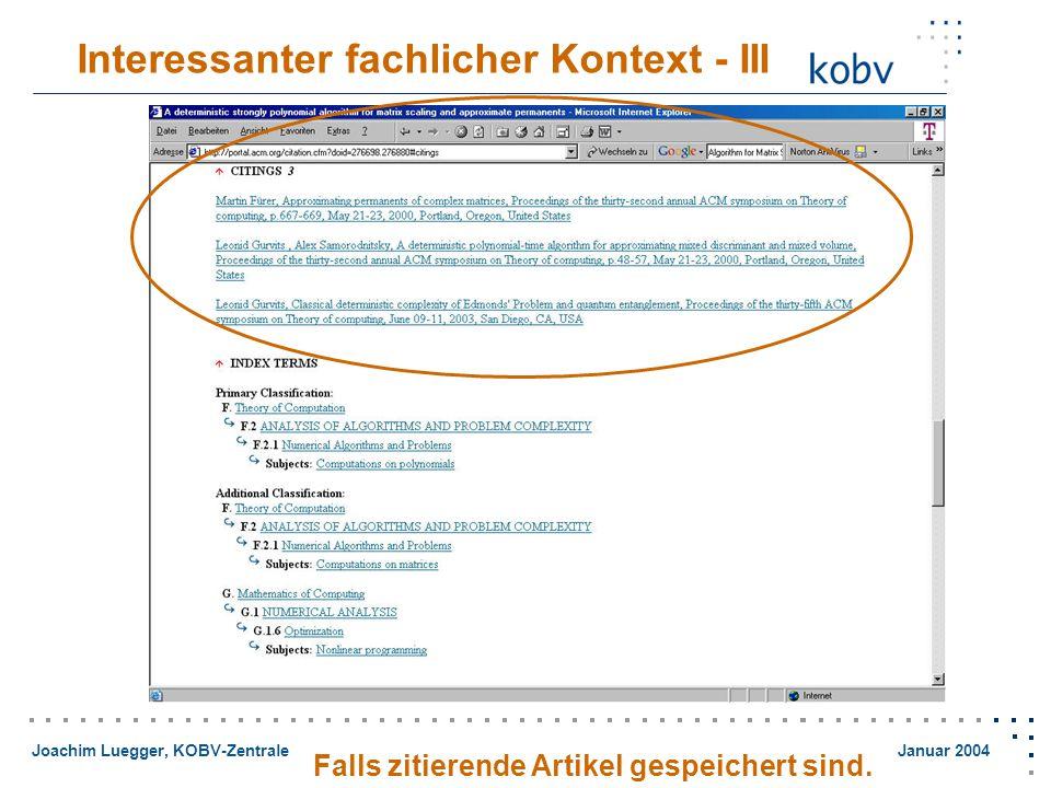 Joachim Luegger, KOBV-Zentrale Januar 2004 Interessanter fachlicher Kontext - III Falls zitierende Artikel gespeichert sind.