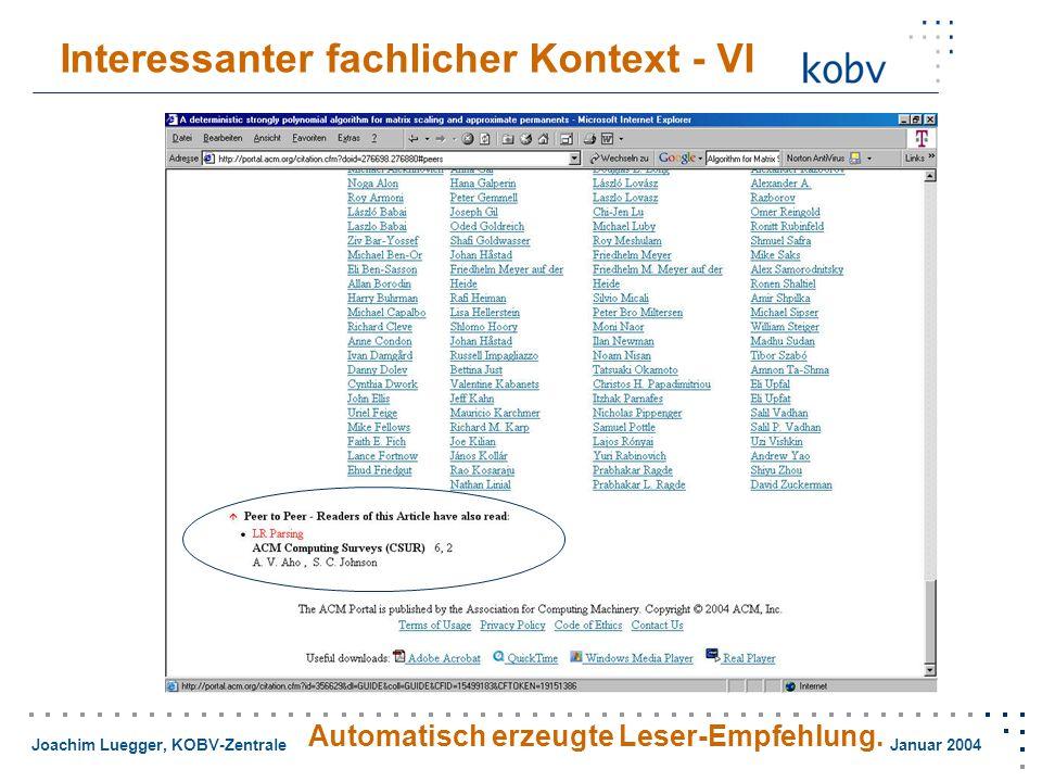 Joachim Luegger, KOBV-Zentrale Januar 2004 Interessanter fachlicher Kontext - VI Automatisch erzeugte Leser-Empfehlung.