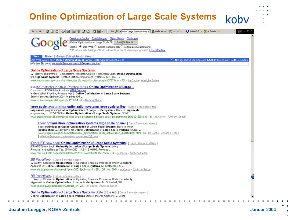 Joachim Luegger, KOBV-Zentrale Januar 2004 Online Optimization of Large Scale Systems