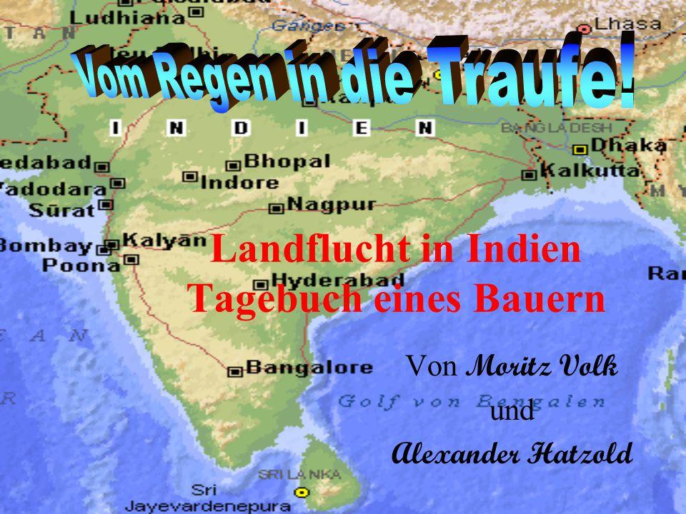 Landflucht in Indien Tagebuch eines Bauern Von Moritz Volk und Alexander Hatzold