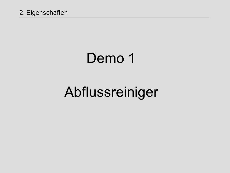 Demo 1 Abflussreiniger 2. Eigenschaften