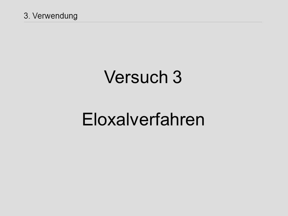 Versuch 3 Eloxalverfahren 3. Verwendung