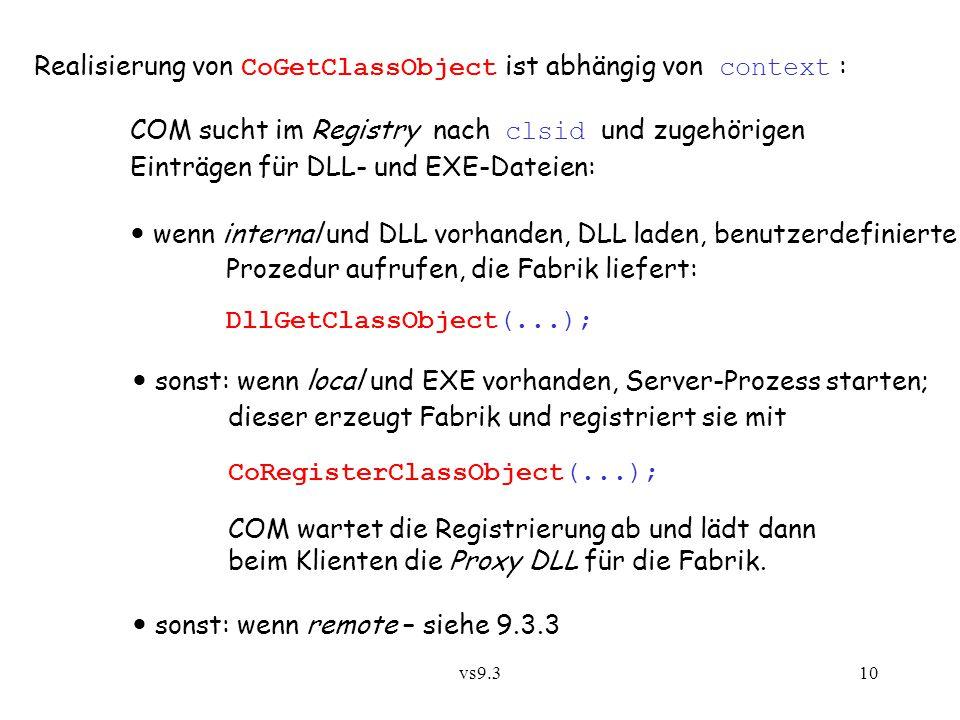 vs9.310 Realisierung von CoGetClassObject ist abhängig von context : COM sucht im Registry nach clsid und zugehörigen Einträgen für DLL- und EXE-Datei