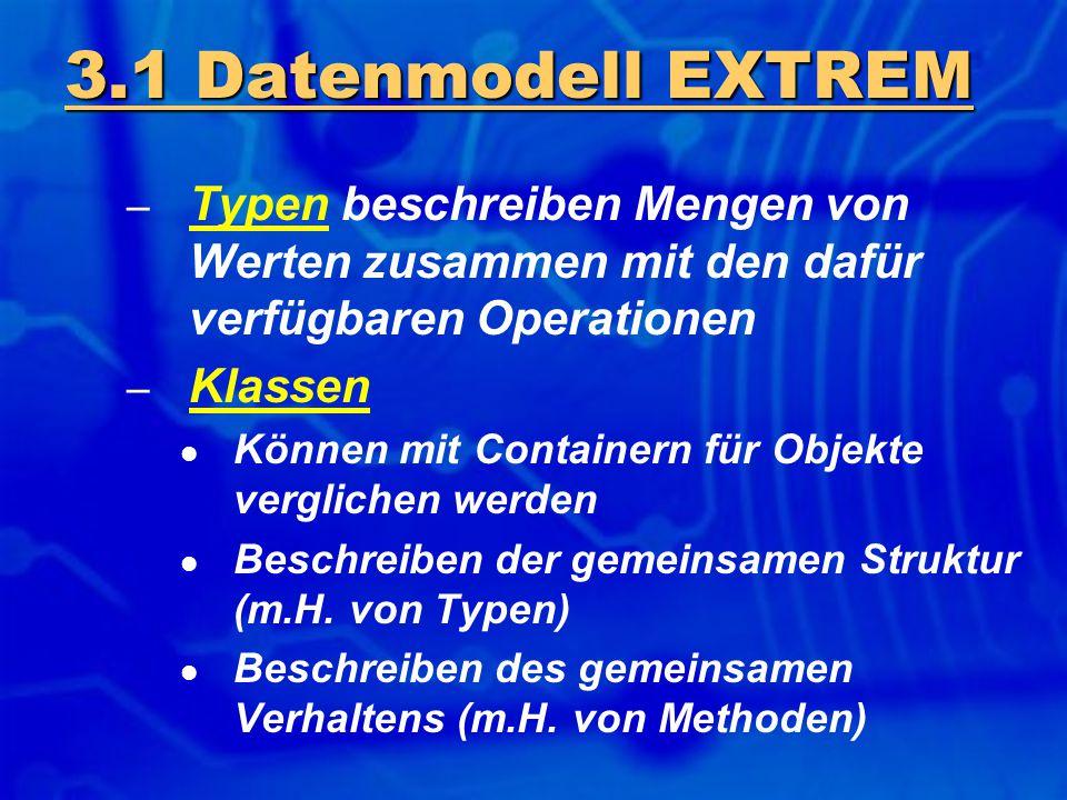 – Typen beschreiben Mengen von Werten zusammen mit den dafür verfügbaren Operationen – Klassen Können mit Containern für Objekte verglichen werden Bes