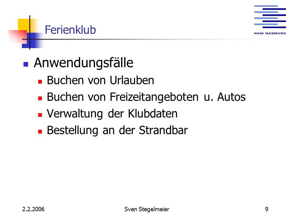 2.2.2006Sven Stegelmeier9 Ferienklub Anwendungsfälle Buchen von Urlauben Buchen von Freizeitangeboten u.