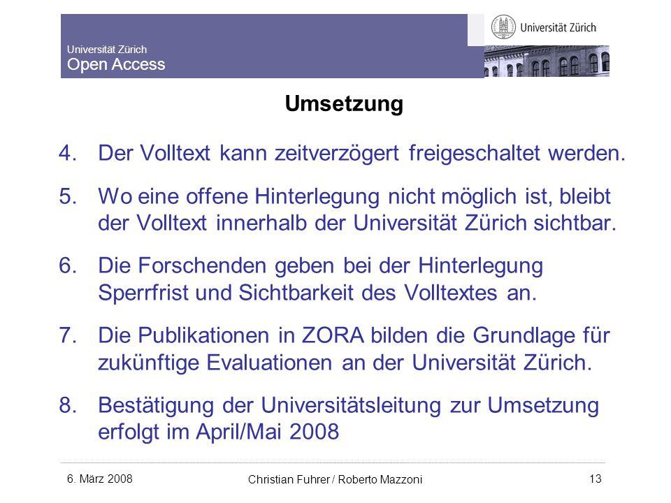 Universität Zürich Open Access 6. März 2008 Christian Fuhrer / Roberto Mazzoni 13 Umsetzung 4.