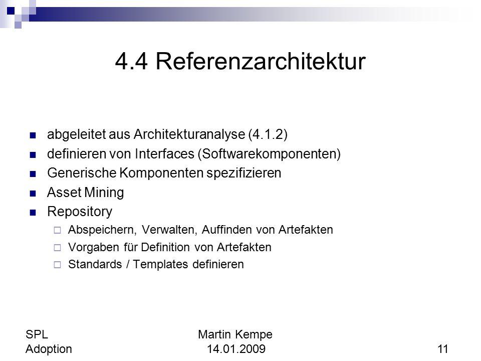 4.4 Referenzarchitektur abgeleitet aus Architekturanalyse (4.1.2) definieren von Interfaces (Softwarekomponenten) Generische Komponenten spezifizieren