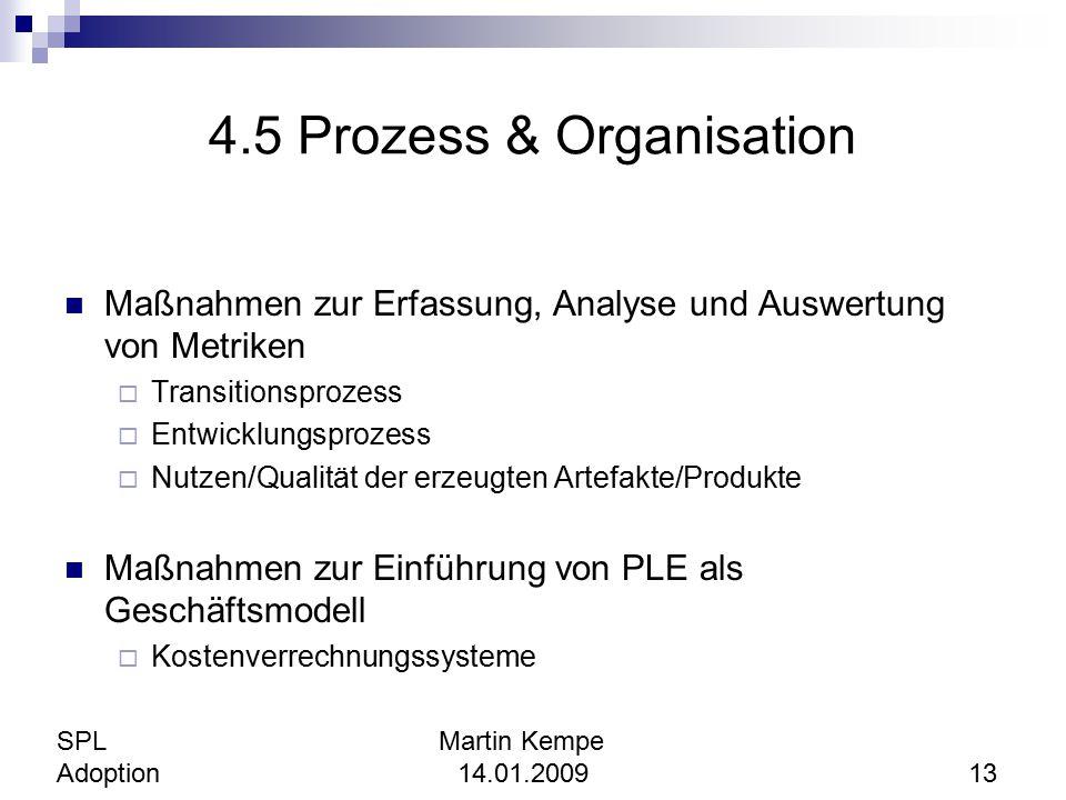 4.5 Prozess & Organisation Maßnahmen zur Erfassung, Analyse und Auswertung von Metriken  Transitionsprozess  Entwicklungsprozess  Nutzen/Qualität d