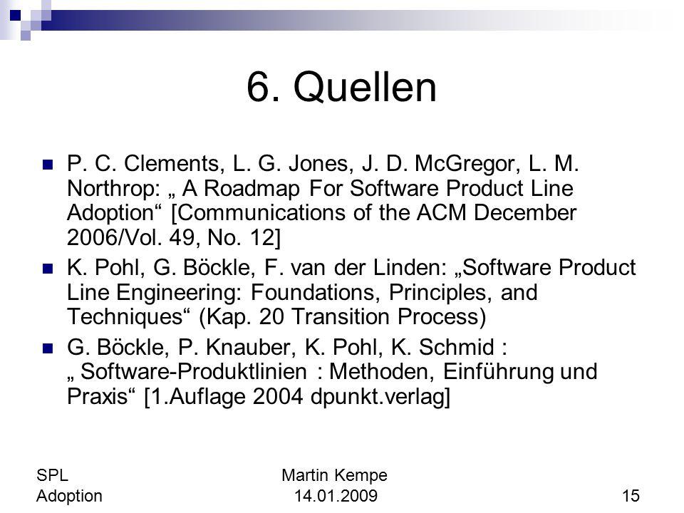 """6. Quellen P. C. Clements, L. G. Jones, J. D. McGregor, L. M. Northrop: """" A Roadmap For Software Product Line Adoption"""" [Communications of the ACM Dec"""