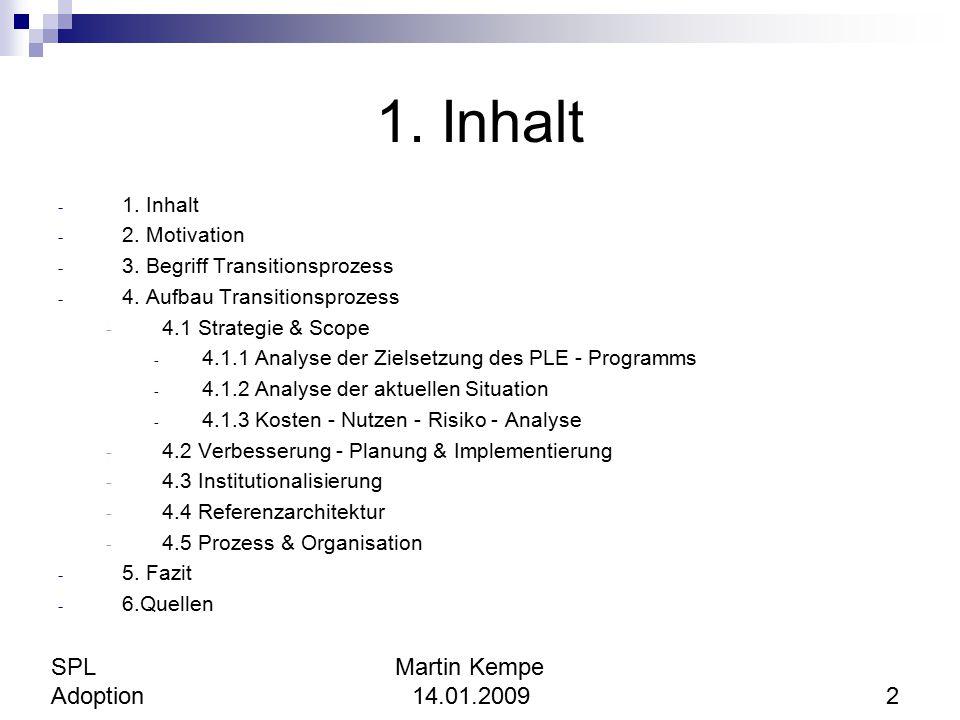 1. Inhalt - 1. Inhalt - 2. Motivation - 3. Begriff Transitionsprozess - 4. Aufbau Transitionsprozess - 4.1 Strategie & Scope - 4.1.1 Analyse der Ziels