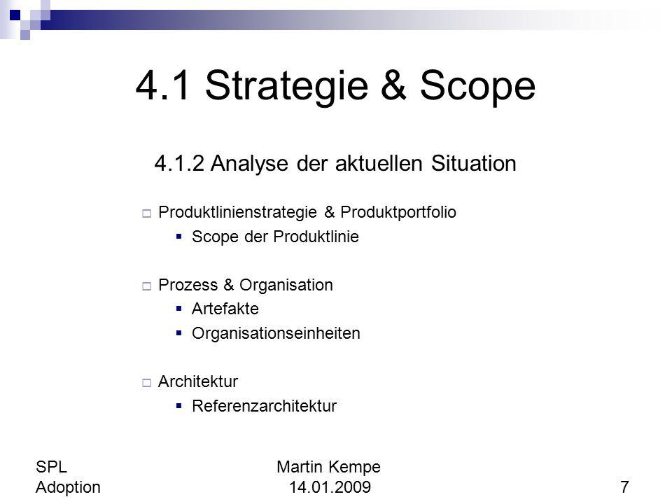 4.1 Strategie & Scope 4.1.2 Analyse der aktuellen Situation  Produktlinienstrategie & Produktportfolio  Scope der Produktlinie  Prozess & Organisat