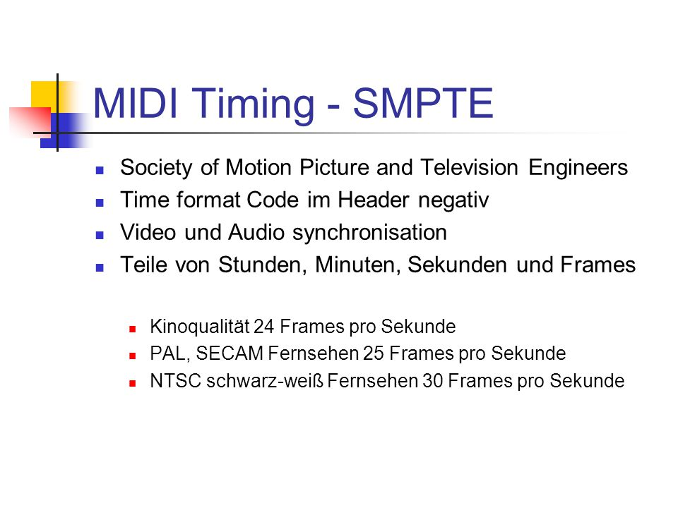 MIDI Timing - SMPTE Society of Motion Picture and Television Engineers Time format Code im Header negativ Video und Audio synchronisation Teile von St