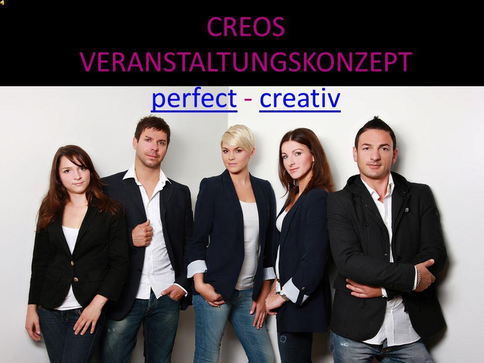 CREOS VERANSTALTUNGSKONZEPT perfect - creativ perfectcreativ