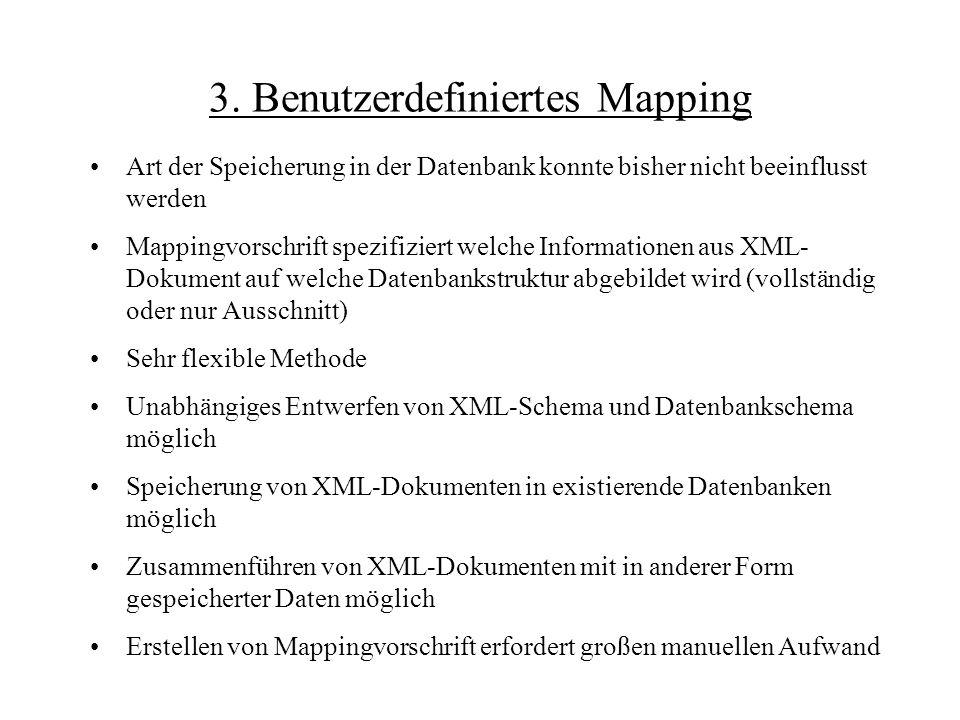 3. Benutzerdefiniertes Mapping Art der Speicherung in der Datenbank konnte bisher nicht beeinflusst werden Mappingvorschrift spezifiziert welche Infor