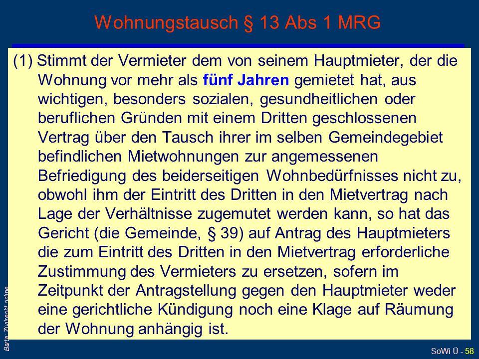 SoWi Ü - 58 Barta: Zivilrecht online Wohnungstausch § 13 Abs 1 MRG (1) Stimmt der Vermieter dem von seinem Hauptmieter, der die Wohnung vor mehr als f