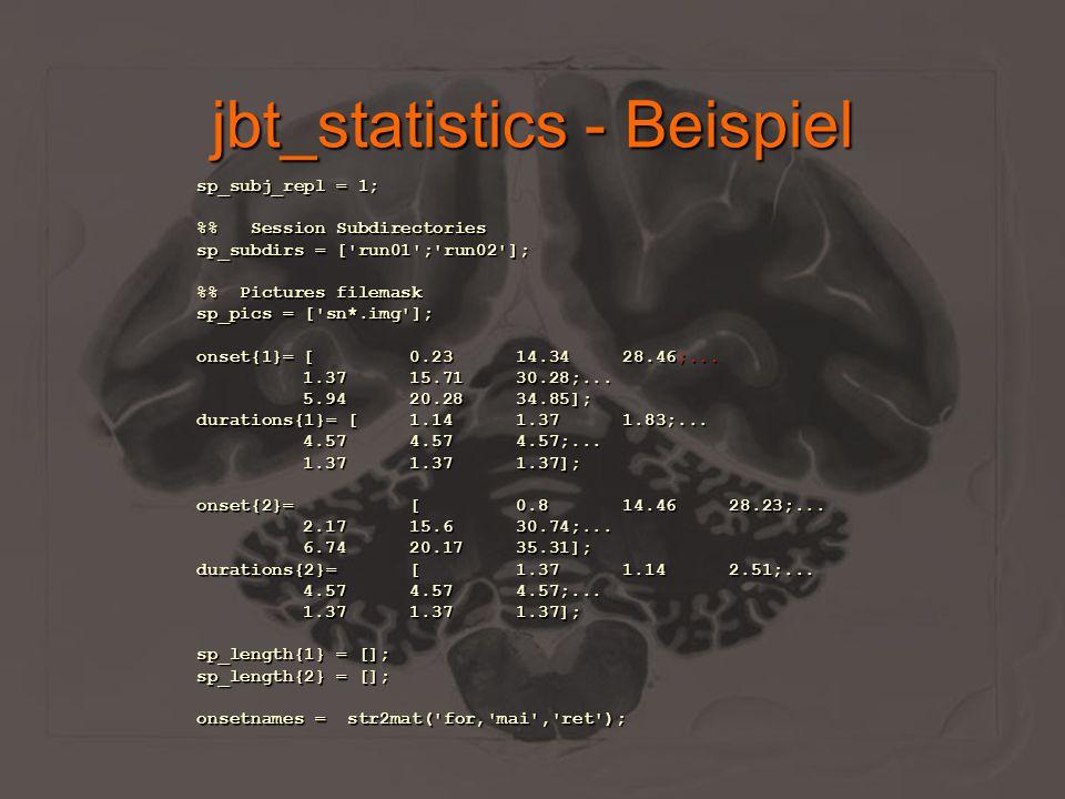 jbt_contrasts Aufruf aus:JenaBatch Toolbox Parameter:parameterscript notwendig Funktion:Definiert bei allen Probanden die gegebenen Kontraste Ausgabe:keine Bemerkungen:sessions müssen gleich aufgebaut sein !!!