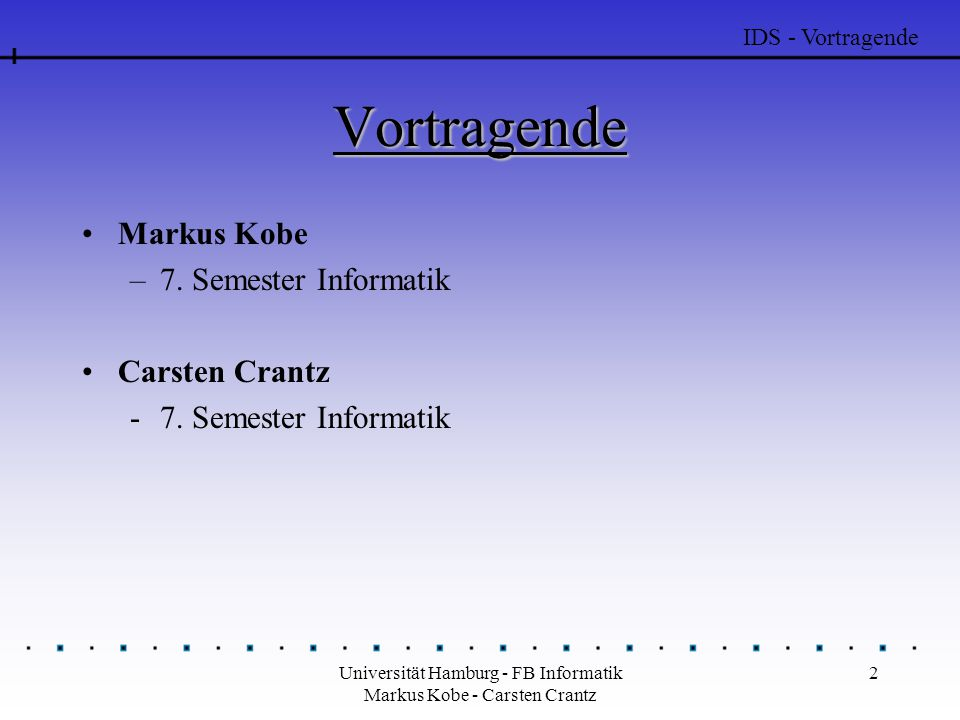 Universität Hamburg - FB Informatik Markus Kobe - Carsten Crantz 23 Common IDS Framework (I) Ziel: –allgemeingültige Architektur für IDS zu definieren –Zusammenarbeit verschiedener Hersteller Schwerpunkt –Spezifikation einer Sprache –Einheitliches Übertragungsprotokoll IDS – Common IDS Framework