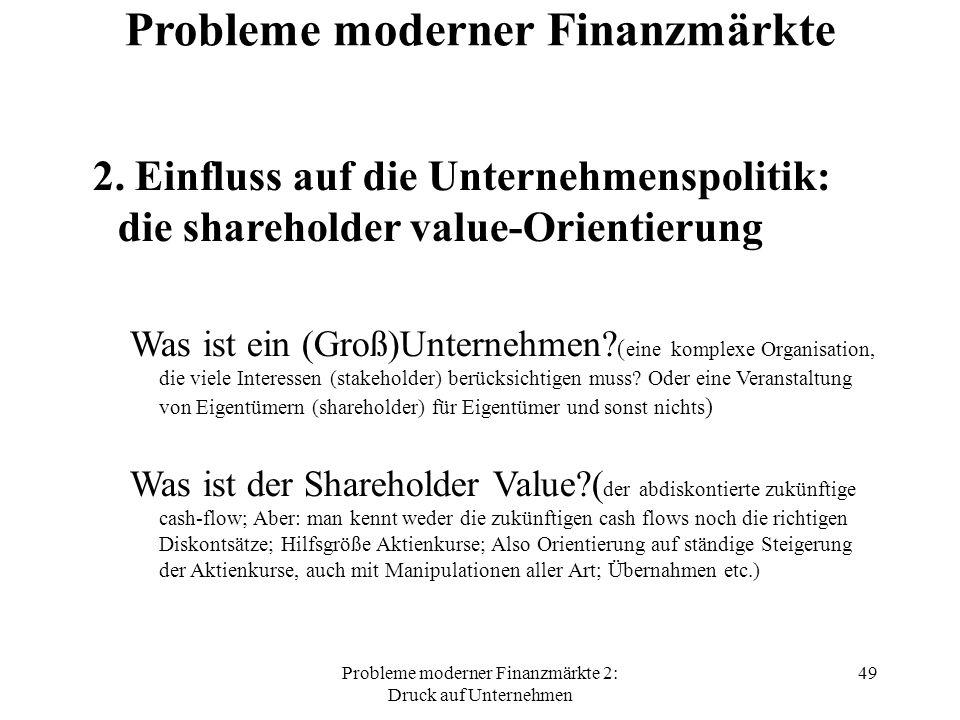 Probleme moderner Finanzmärkte 2: Druck auf Unternehmen 49 Probleme moderner Finanzmärkte 2.
