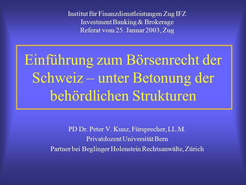 Einführung zum Börsenrecht der Schweiz – unter Betonung der behördlichen Strukturen PD Dr.