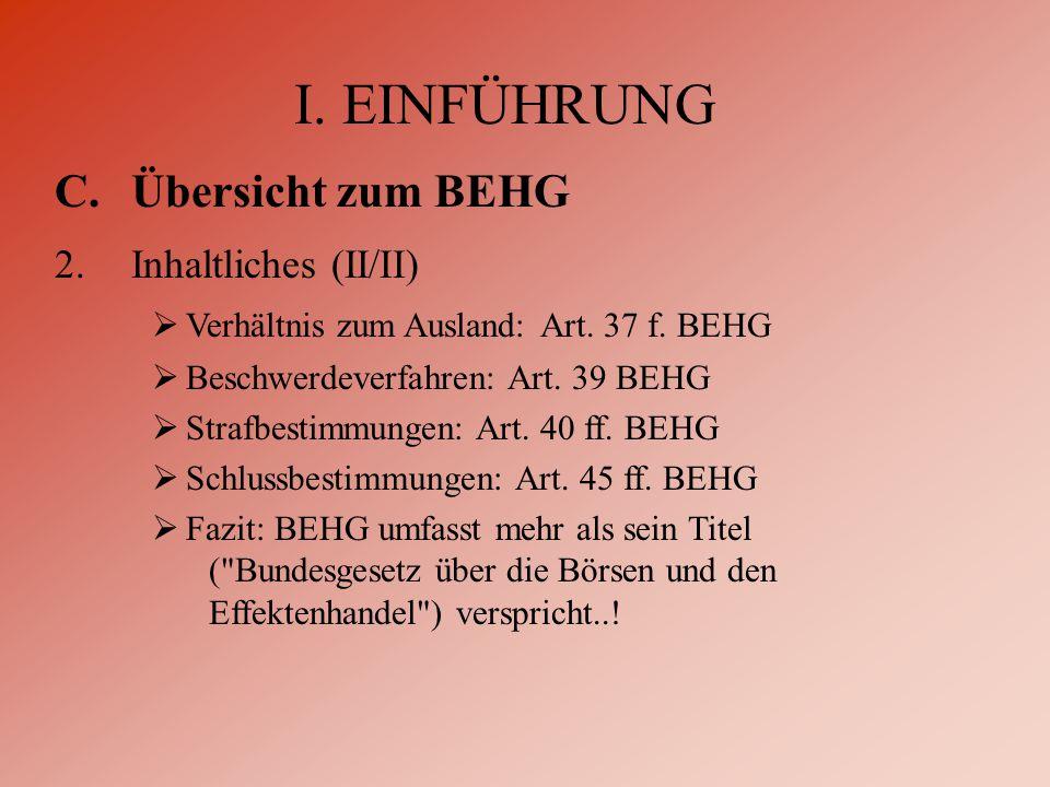 I. EINFÜHRUNG C.Übersicht zum BEHG 2.Inhaltliches (II/II)  Verhältnis zum Ausland: Art.