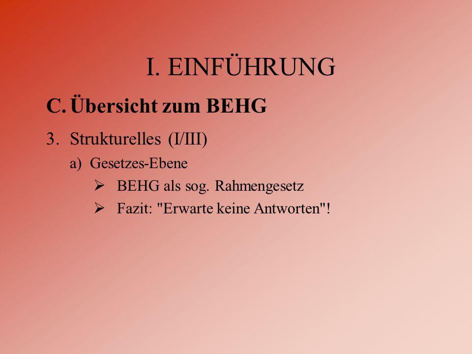 I. EINFÜHRUNG C.Übersicht zum BEHG 3.Strukturelles (I/III) a) Gesetzes-Ebene  BEHG als sog.