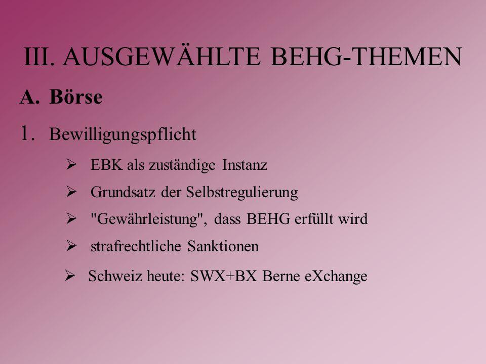 III. AUSGEWÄHLTE BEHG-THEMEN A.Börse 1.