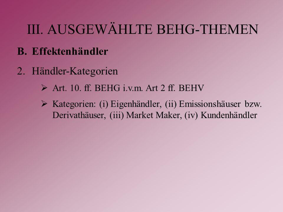 III. AUSGEWÄHLTE BEHG-THEMEN B.Effektenhändler 2.Händler-Kategorien  Art.