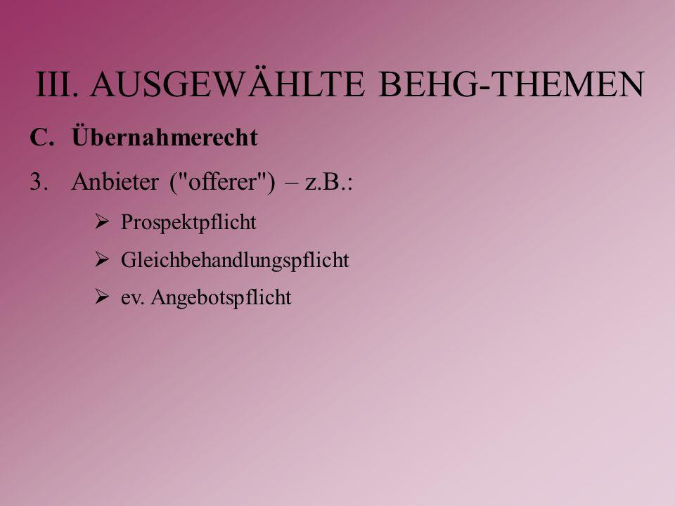 III. AUSGEWÄHLTE BEHG-THEMEN C.Übernahmerecht 3.Anbieter (