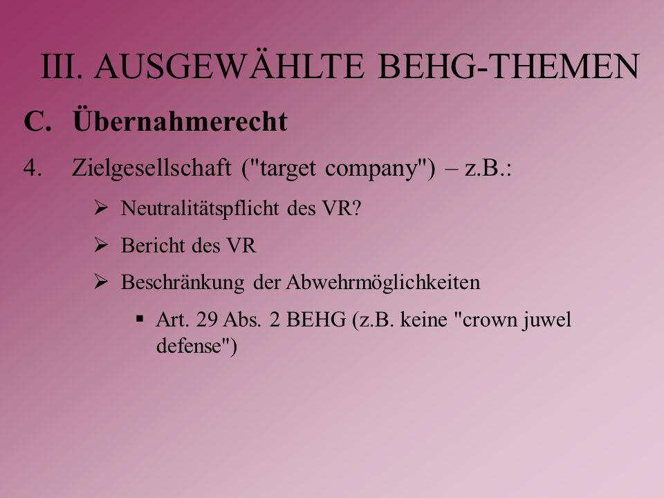 III. AUSGEWÄHLTE BEHG-THEMEN C.Übernahmerecht 4.Zielgesellschaft (