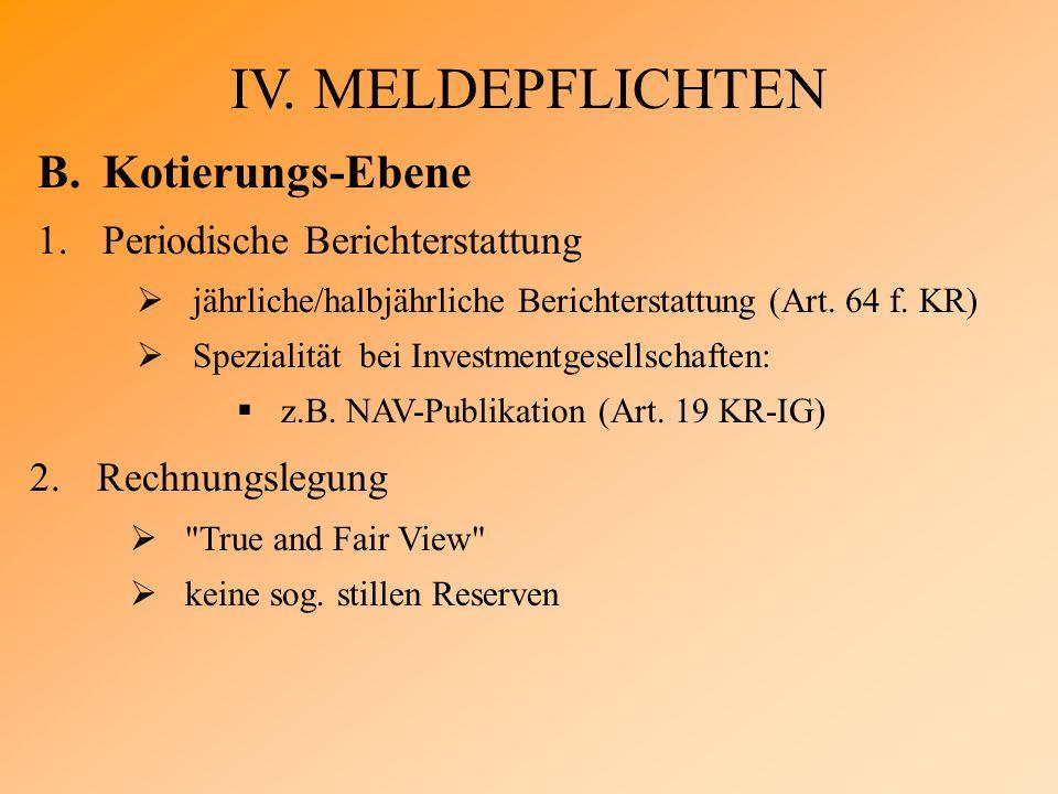 IV. MELDEPFLICHTEN B.Kotierungs-Ebene 1.Periodische Berichterstattung  jährliche/halbjährliche Berichterstattung (Art. 64 f. KR)  Spezialität bei In