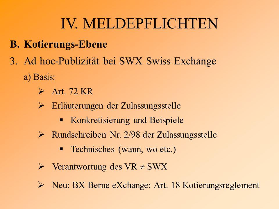 IV. MELDEPFLICHTEN B.Kotierungs-Ebene 3.Ad hoc-Publizität bei SWX Swiss Exchange a) Basis:  Art.