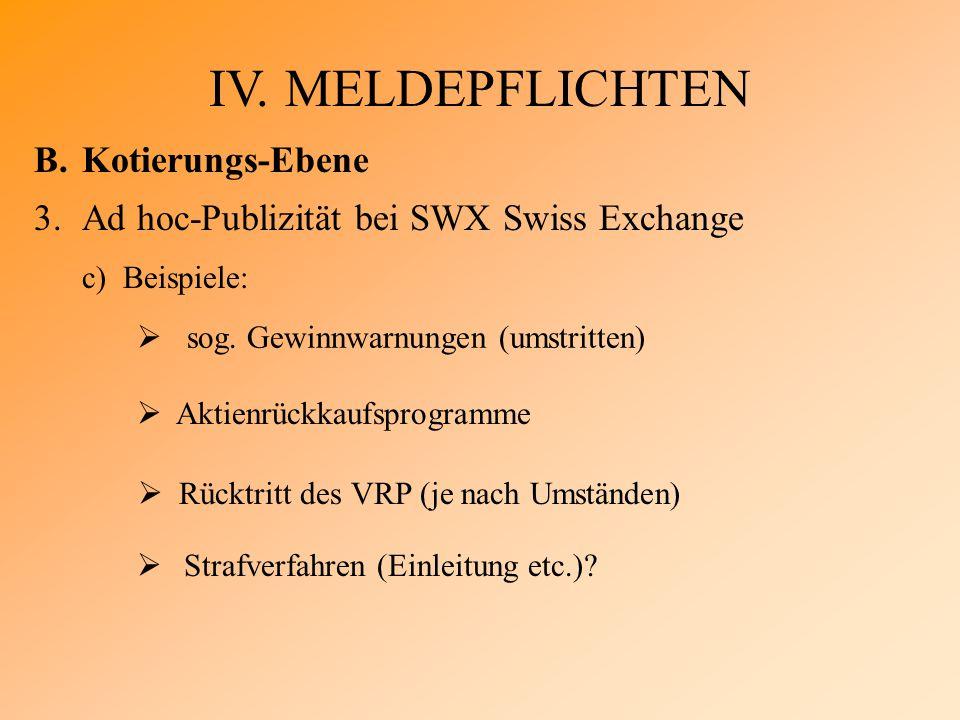 IV. MELDEPFLICHTEN B.Kotierungs-Ebene 3.Ad hoc-Publizität bei SWX Swiss Exchange c) Beispiele:  sog. Gewinnwarnungen (umstritten)  Aktienrückkaufspr