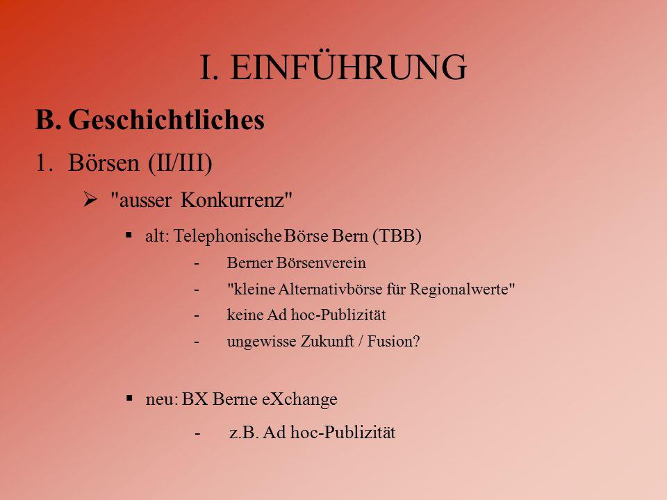  neu: BX Berne eXchange -z.B. Ad hoc-Publizität I.