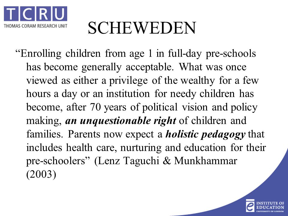SCHEWEDEN Enrolling children from age 1 in full-day pre-schools has become generally acceptable.