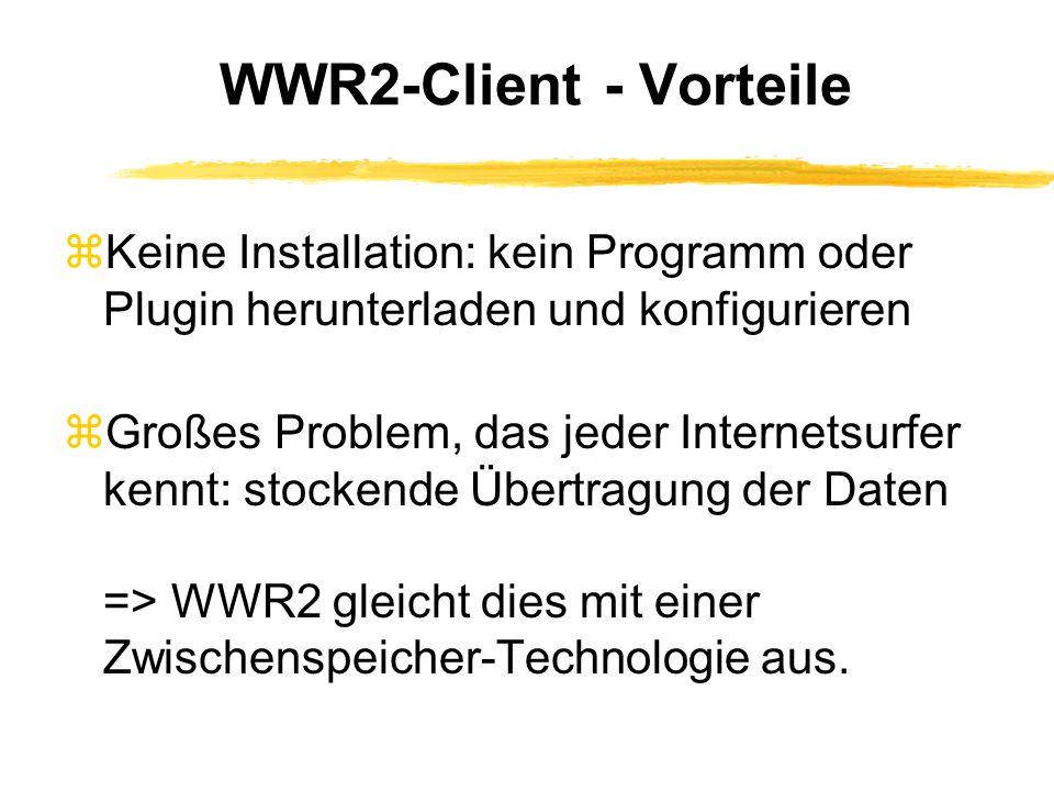 WWR2-Broadcaster - Software zVorausetzung: Betriebssystem mit Java 1.1 zUnterstützt auch alle vorher genannten Arten von Datenströmen zAb bestimmter Hörerzahl können neue Hörer an einen anderen Broadcaster oder Server weitergeleitet werden.