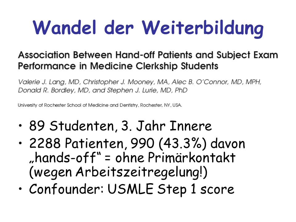 """Wandel der Weiterbildung 89 Studenten, 3. Jahr Innere 2288 Patienten, 990 (43.3%) davon """"hands-off"""" = ohne Primärkontakt (wegen Arbeitszeitregelung!)"""