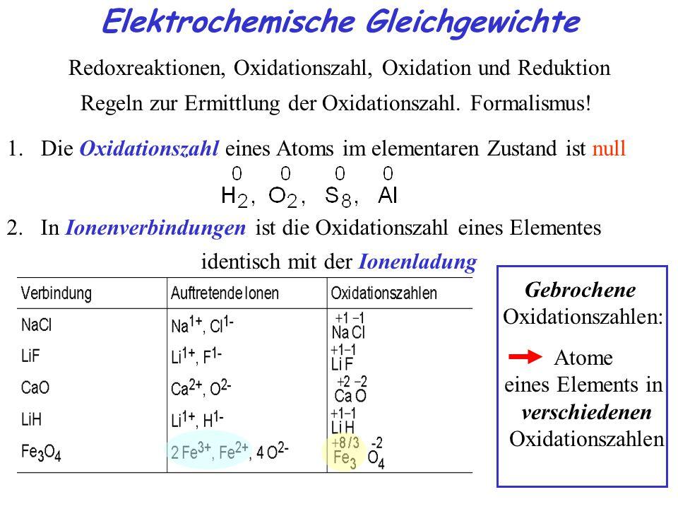 1.Die Oxidationszahl eines Atoms im elementaren Zustand ist null 2.