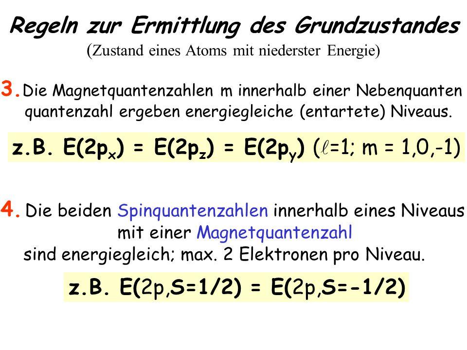 Regeln zur Ermittlung des Grundzustandes ( Zustand eines Atoms mit niederster Energie) 3.